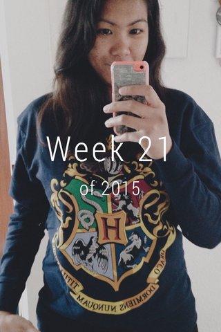 Week 21 of 2015