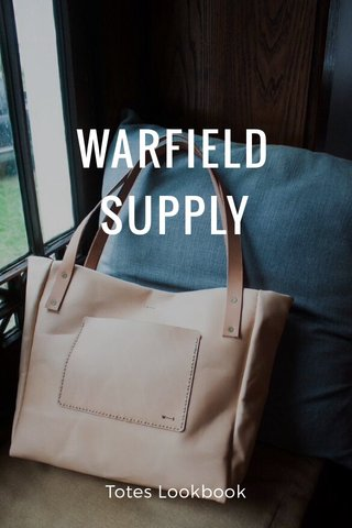 WARFIELD SUPPLY Totes Lookbook