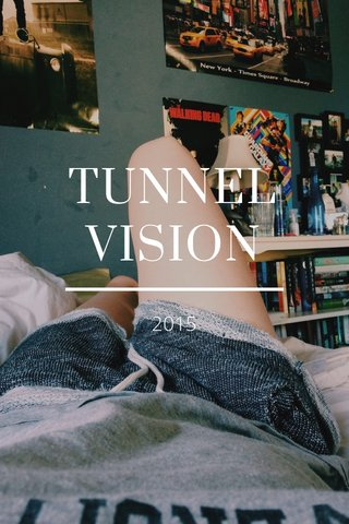 TUNNEL VISION 2015