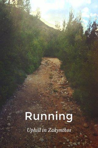 Running Uphill in Zakynthos
