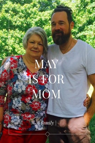 MAY IS FOR MOM | family |