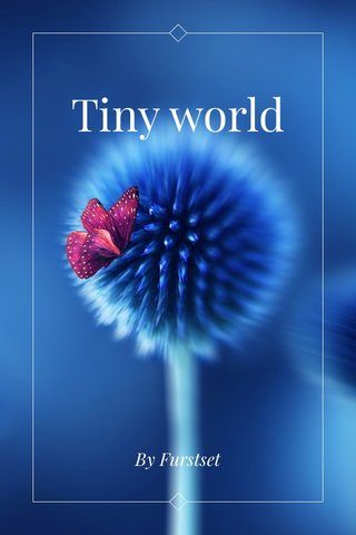 Tiny world By Furstset