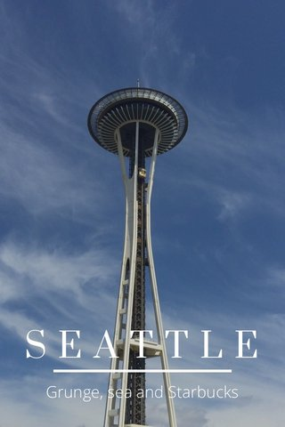 SEATTLE Grunge, sea and Starbucks