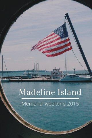 Madeline Island Memorial weekend 2015