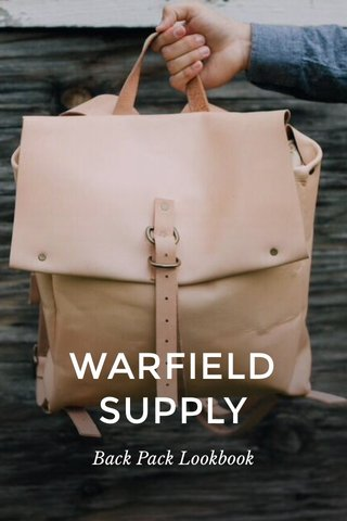 WARFIELD SUPPLY Back Pack Lookbook
