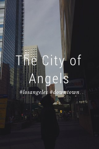 The City of Angels #losangeles #downtown
