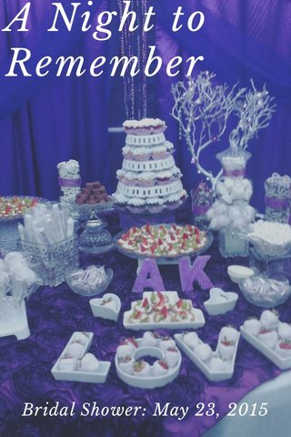 A Night to Remember Bridal Shower: May 23, 2015