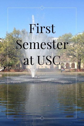 First Semester at USC