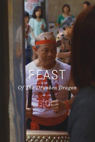 FEAST Of The Drunken Dragon