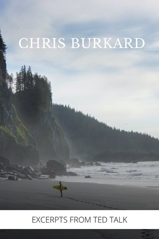 CHRIS BURKARD EXCERPTS FROM TED TALK