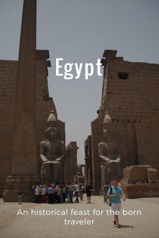 Egypt An historical feast for the born traveler