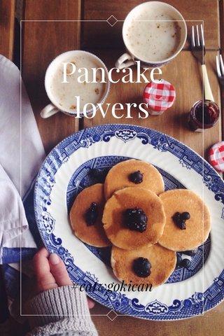 Pancake lovers #eatwgokican