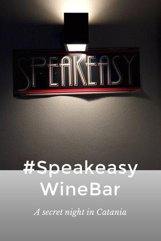 #Speakeasy WineBar A secret night in Catania