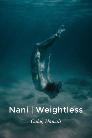 Nani | Weightless Oahu, Hawaii