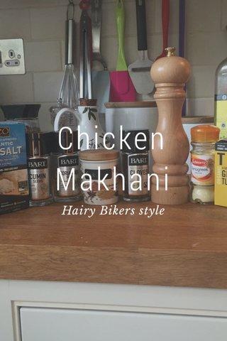 Chicken Makhani Hairy Bikers style