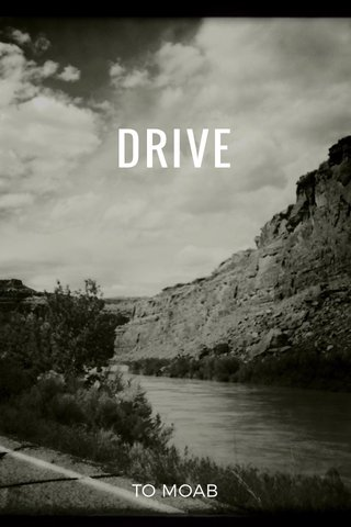 DRIVE TO MOAB