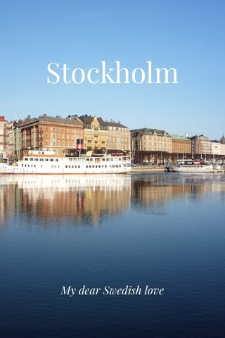 Stockholm My dear Swedish love