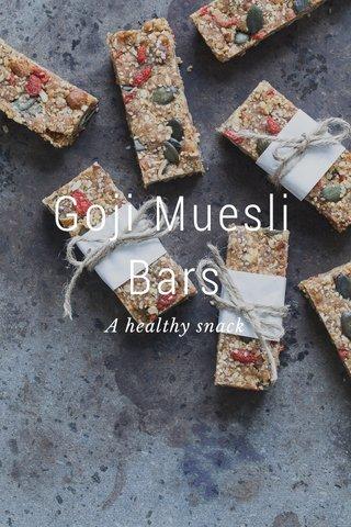 Goji Muesli Bars A healthy snack