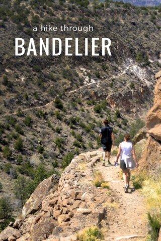 BANDELIER a hike through