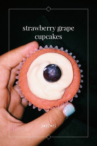 strawberry grape cupcakes 5•27•15