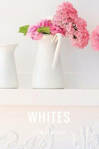 WHITES inspiration