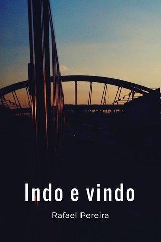 Indo e vindo Rafael Pereira