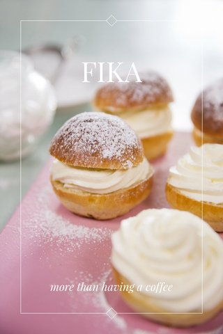 FIKA more than having a coffee