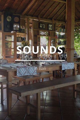 SOUNDS in Bali