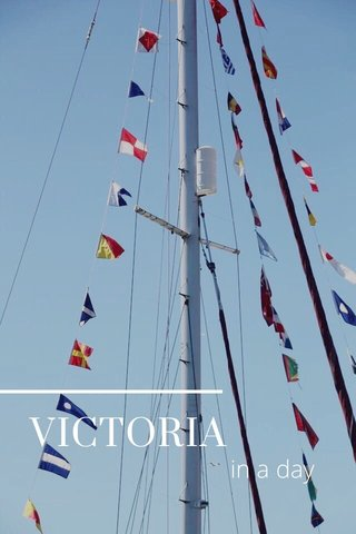VICTORIA in a day