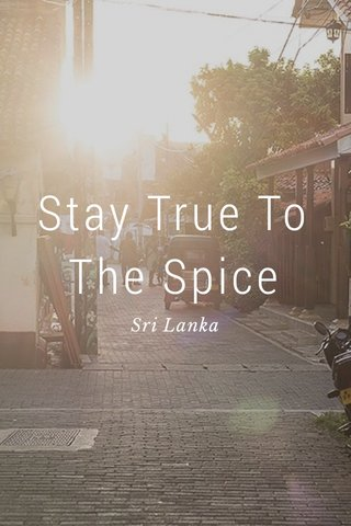 Stay True To The Spice Sri Lanka
