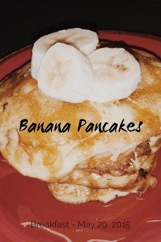 Banana Pancakes Breakfast - May 29, 2015