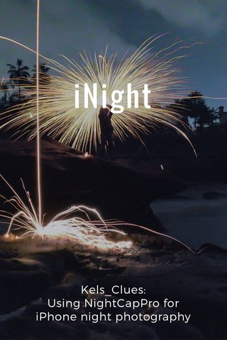 iNight Kels_Clues: Using NightCapPro for iPhone night photography