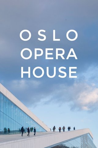 O S L O OPERA HOUSE