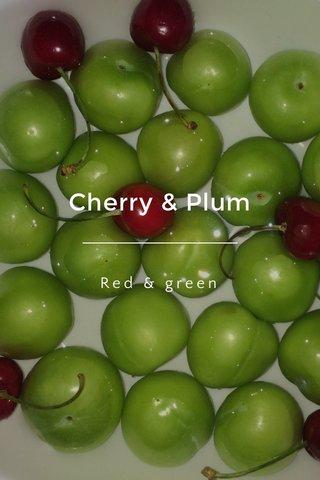 Cherry & Plum Red & green