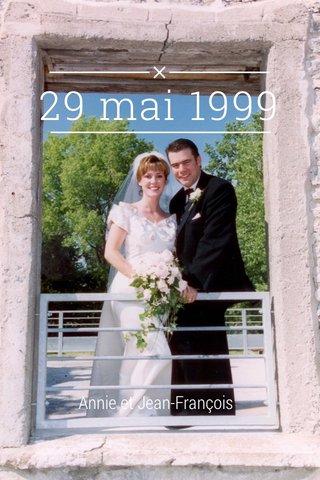 29 mai 1999 Annie et Jean-François