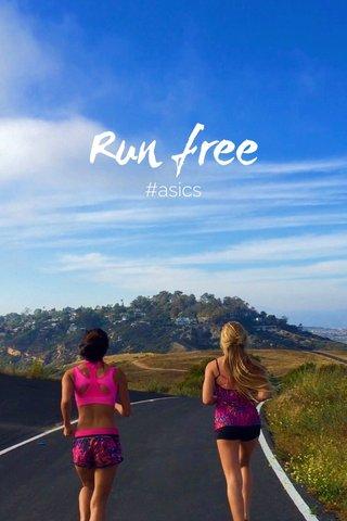 Run free #asics
