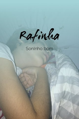 Rafinha SonInho bom