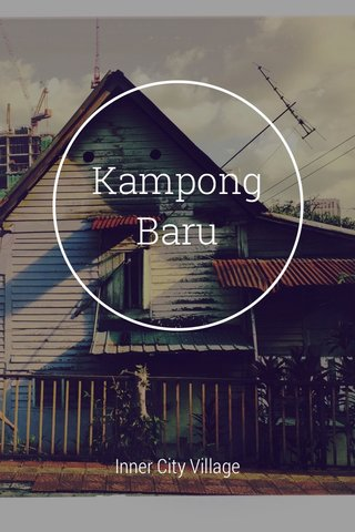Kampong Baru Inner City Village