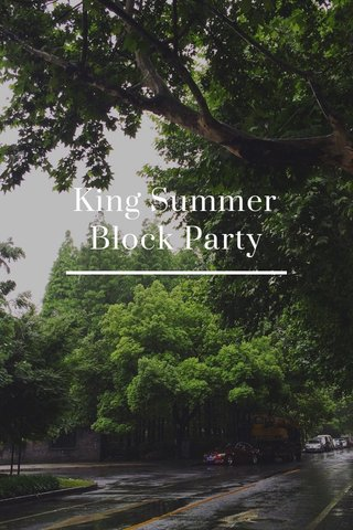 King Summer Block Party