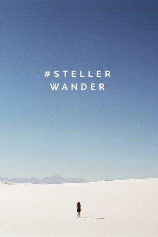 #STELLERWANDER