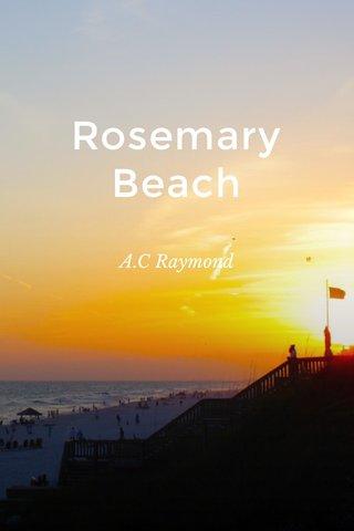 Rosemary Beach A.C Raymond