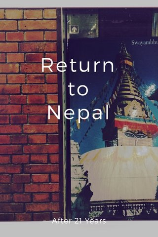 Return to Nepal After 21 Years