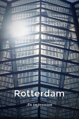 Rotterdam An impression