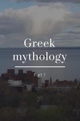 Greek mythology Part 1