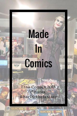 Made In Comics Etna Comics 2015 Catania, #backtothefantasy