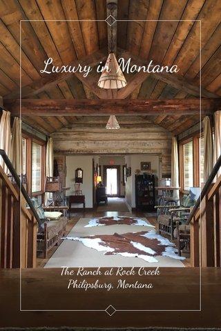 Luxury in Montana The Ranch at Rock Creek Philipsburg, Montana