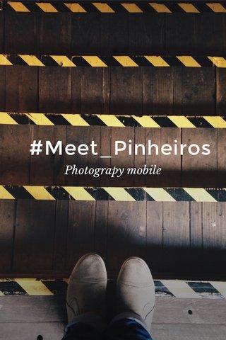 #Meet_Pinheiros Photograpy mobile
