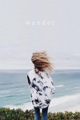 wander. | subtitle |