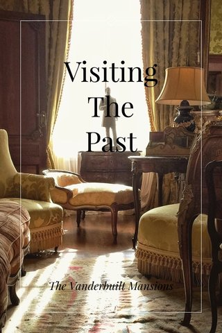 Visiting The Past The Vanderbuilt Mansions
