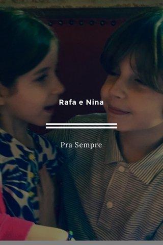 Rafa e Nina Pra Sempre